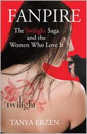 download Fanpire : The Twilight Saga and the Women Who Love it book