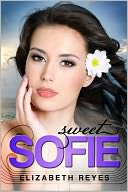Sweet Sofie by Elizabeth Reyes: NOOK Book Cover