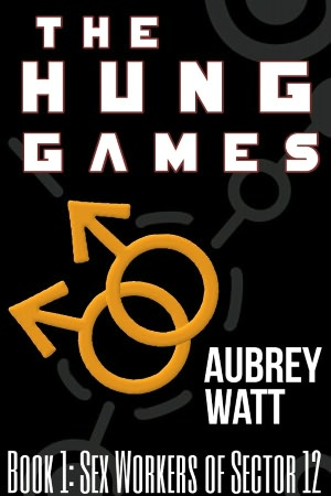 The Hung Games Book 1: Sex Workers of Sector 12