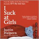 I Suck at Girls by Justin Halpern: Audio Book Cover