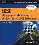 download MCSA/MCSE Managing & Maintaining a Windows Server 2003 Environment Training Guide (Exam 70-290) book