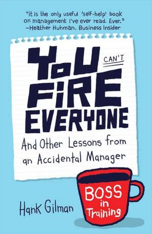 You Can't Fire Everyone And Other Lessons from an Accidental Manager cover