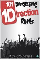 101 Amazing One Direction Facts by Jack Goldstein: NOOK Book Cover