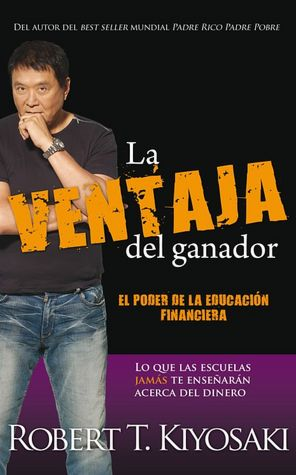 Google e books download free La ventaja del ganador (Unfair Advantage: The Power of Financial Education) FB2 by Robert T. Kiyosaki 9786071114495 (English literature)