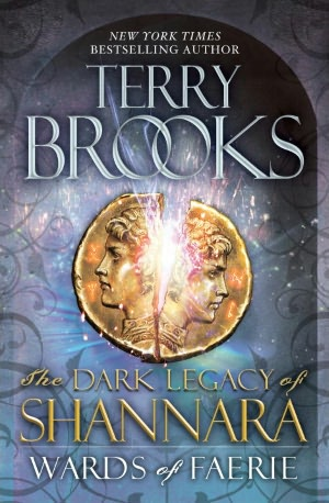 Wards of Faerie: The Dark Legacy of Shannara
