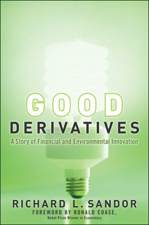 Good Derivatives A Story of Financial and Environmental Innovation cover
