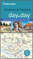 Frommer's Florence and Tuscany Day by Day by Donald Strachan: Book Cover