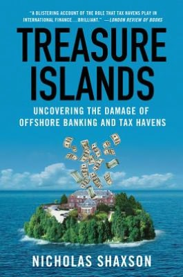 Treasure Islands Uncovering the Damage of Offshore Banking and Tax Havens cover