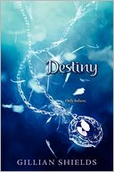 Destiny (Gillian Sheilds' Immortal Series #4) by Gillian Shields: Book Cover
