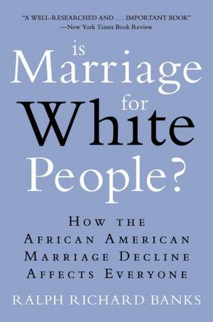 English audiobook for free download Is Marriage for White People?: How the African American Marriage Decline Affects Everyone 9780452297531