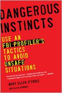 Dangerous Instincts by Mary Ellen O'Toole: Book Cover