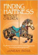 download Finding Happiness without Children : A Personal Journey of Trials, Tribulations, and Hope book