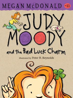 Judy Moody and the Bad Luck Charm (Judy Moody Series #11)