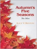 Autumn's Five Seasons by Alice V. Benton: NOOK Book Cover