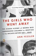 The Girls Who Went Away by Ann Fessler: Book Cover