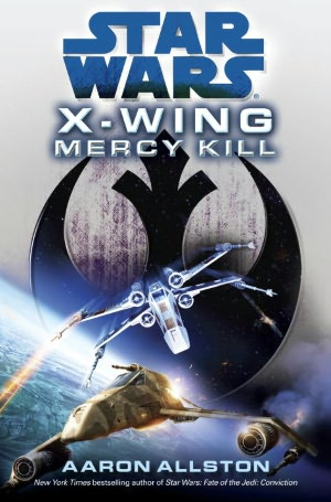 Star Wars X-Wing #10: Mercy Kill