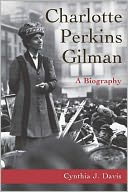 Charlotte Perkins Gilman by Cynthia Davis: NOOK Book Cover