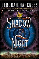 Shadow of Night (All Souls Trilogy #2) by Deborah Harkness: NOOK Book Cover