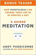 How Mindfulness Can Change Your Life in 10 Minutes a Day by Andy Puddicombe: NOOK Book Cover