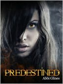 Predestined (Existence #2) by Abbi Glines: NOOK Book Cover