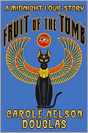 Fruit of the Tomb by Carole Nelson Douglas: NOOK Book Cover