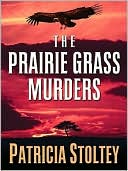 The Prairie Grass Murders by Patricia Stoltey: Book Cover