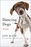 Dancing Dogs by Jon Katz: NOOK Book Cover