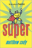 Super by Matthew Cody: NOOK Book Cover