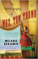 The Autobiography of Mrs. Tom Thumb by Melanie Benjamin: NOOK Book Cover