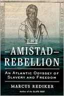 The Amistad Rebellion by Marcus Rediker: Book Cover