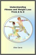 download Understanding Fitness and Weight Loss From A to Z book