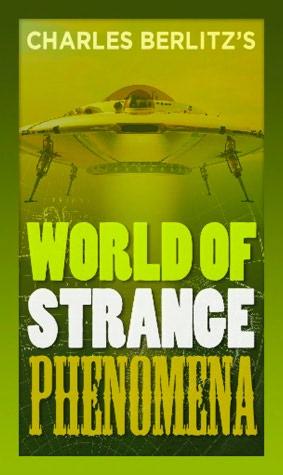 Free mp3 downloads books Charles Berlitz's World of Strange Phenomena by Charles Berlitz  English version CHM