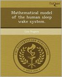 Mathematical model of the human sleep wake system. by Lisa Rogers: Book Cover