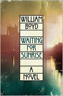 Waiting for Sunrise by William Boyd: NOOK Book Cover