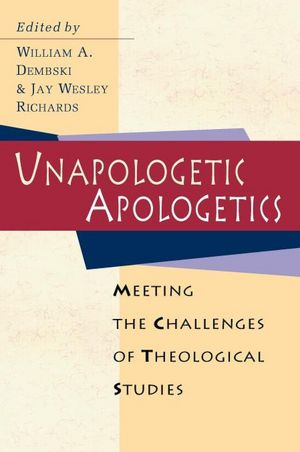 Unapologetic Apologetics