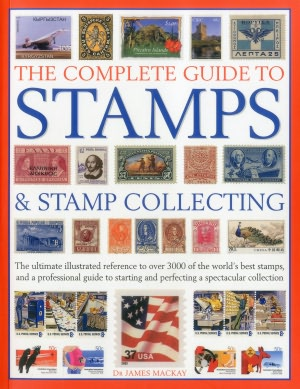 Free audiobooks download uk The Complete Guide to Stamps & Stamp Collecting: The ultimate illustrated reference to over 3000 of the world's best stamps, and a professional guide to starting and perfecting a spectacular collection RTF