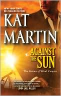 Against the Sun (Raines of Wind Canyon Series #6) by Kat Martin: NOOK Book Cover