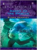 Daddy to the Rescue by Susan Kearney: NOOK Book Cover