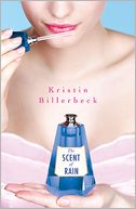 The Scent of Rain by Kristin Billerbeck: Book Cover