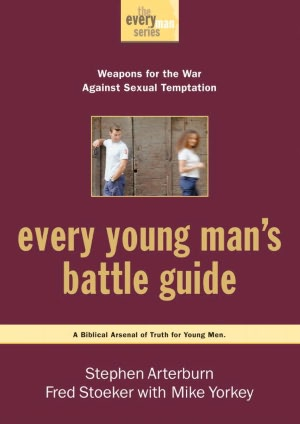 Every Young Man's Battle Guide: Weapons for the War Against Sexual Temptation