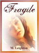 Fragile by M. Leighton: NOOK Book Cover