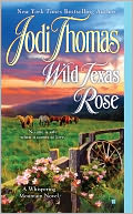 Wild Texas Rose by Jodi Thomas: NOOK Book Cover