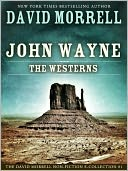 download john wayne : the westerns, an essay in the <b>david</b> morrel