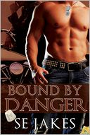 Bound by Danger by SE Jakes: NOOK Book Cover