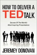 How to Deliver A TED Talk by Jeremey Donovan: Book Cover