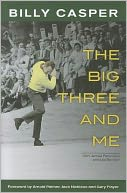 The Big Three and Me by Billy Casper: Book Cover