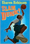 Slam Dunk! by Sharon Robinson: Book Cover