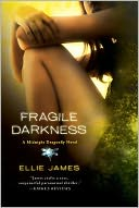 Fragile Darkness (Midnight Dragonfly Series #3) by Ellie James: Book Cover