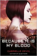 Because It Is My Blood by Gabrielle Zevin: Book Cover