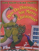 How Do Dinosaurs Say Merry Christmas? by Jane Yolen: Book Cover